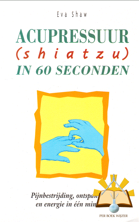 Shaw & Chris Mouwen - Acupressuur shiatzu in 60 seconden